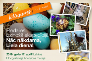 """Izzinošā ekspedīcijā """"Nāc nākdama, Liela diena"""" Latvijas Etnogrāfiskajā Brīvdabas muzejā"""