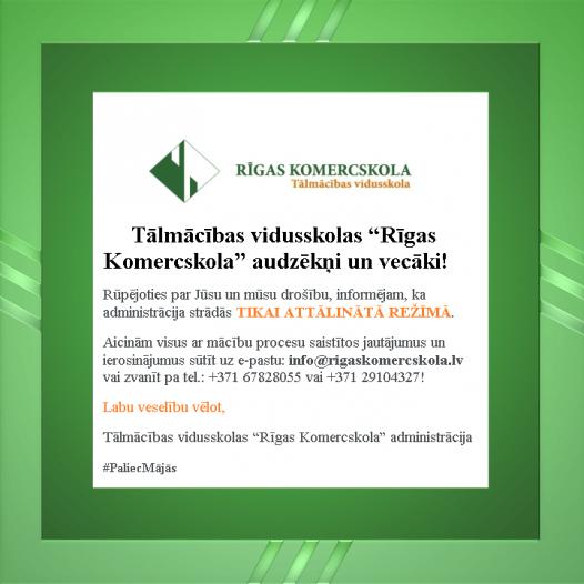 Rīgas Komercskola rūpējas par Jūsu drošību
